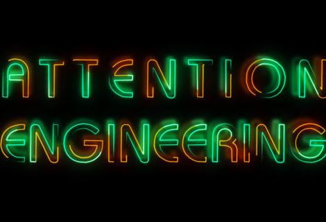 "Was heißt ""Attention Engineering""?"